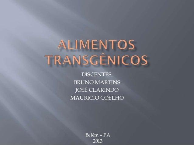 DISCENTES: BRUNO MARTINS JOSÉ CLARINDO MAURICIO COELHO Belém – PA 2013