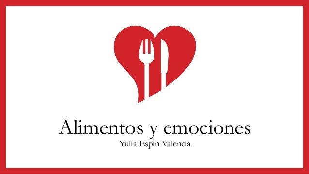 Alimentos y emociones Yulia Espín Valencia