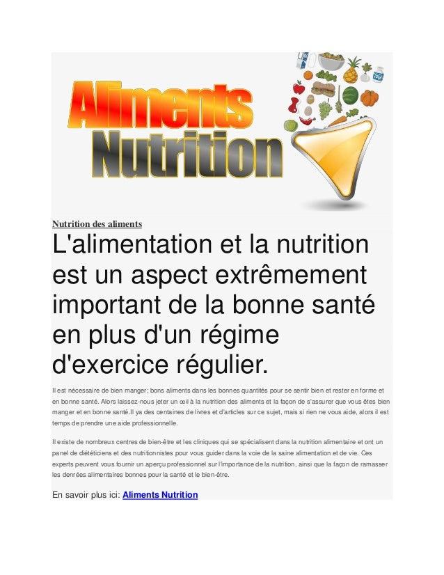Nutrition des alimentsLalimentation et la nutritionest un aspect extrêmementimportant de la bonne santéen plus dun régimed...
