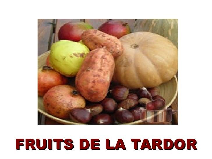 FRUITS DE LA TARDOR