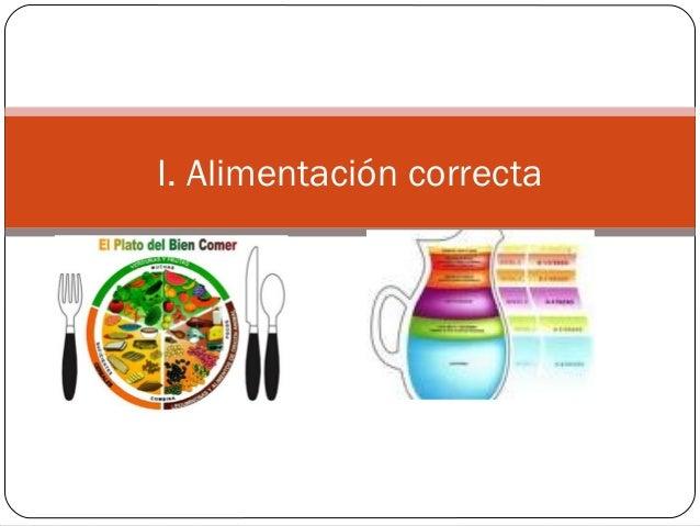 I. Alimentación correcta