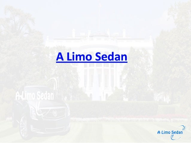 Welcome to A Limo Sedan A Limo Sedan is a state-of-the-art and most affordable and reliable luxurious limo  and ground tra...