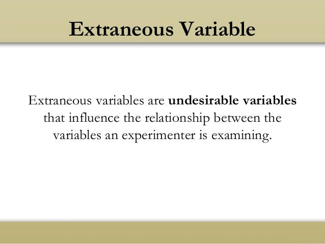 Extraneous Variable Extraneous ...