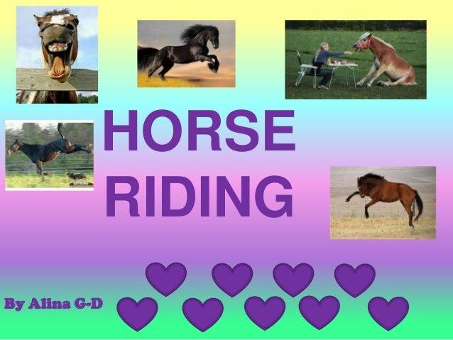 HORSE           RIDINGBy Alina G-D