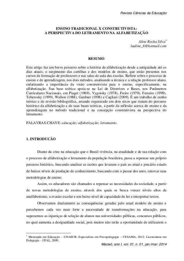 Revista Ciências da Educação Maceió, ano I, vol. 01, n. 01, jan./mar. 2014 ENSINO TRADICIONAL X CONSTRUTIVISTA: A PERSPECT...