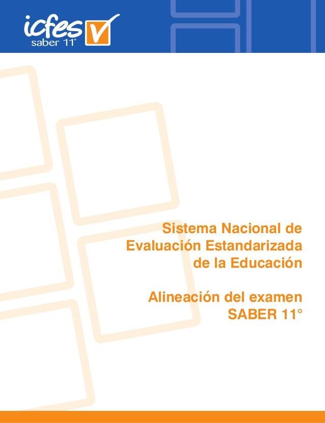 Sistema Nacional de Evaluación Estandarizada de la Educación Alineación del examen SABER 11°