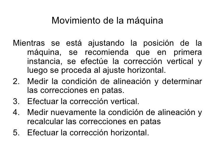 Movimiento de la máquina <ul><li>Mientras se está ajustando la posición de la máquina, se recomienda que en primera instan...