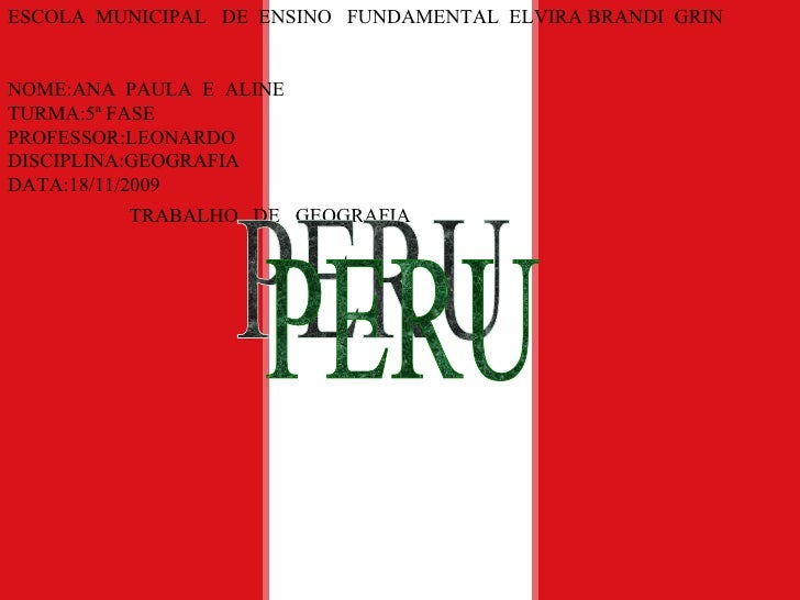 ESCOLA  MUNICIPAL  DE  ENSINO  FUNDAMENTAL  ELVIRA BRANDI  GRIN  NOME:ANA  PAULA  E  ALINE  TURMA:5ª FASE  PROFESSOR:LEONA...