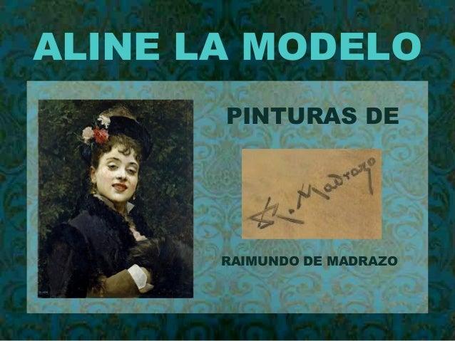 ALINE LA MODELO PINTURAS DE RAIMUNDO DE MADRAZO