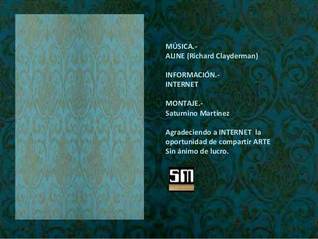 MÚSICA.- ALINE (Richard Clayderman) INFORMACIÓN.- INTERNET MONTAJE.- Saturnino Martínez Agradeciendo a INTERNET la oportun...