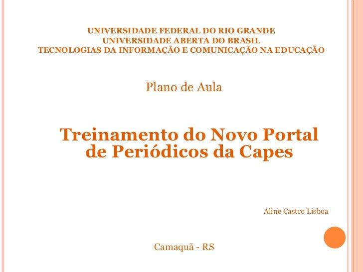 UNIVERSIDADE FEDERAL DO RIO GRANDE UNIVERSIDADE ABERTA DO BRASIL TECNOLOGIAS DA INFORMAÇÃO E COMUNICAÇÃO NA EDUCAÇÃO <ul><...