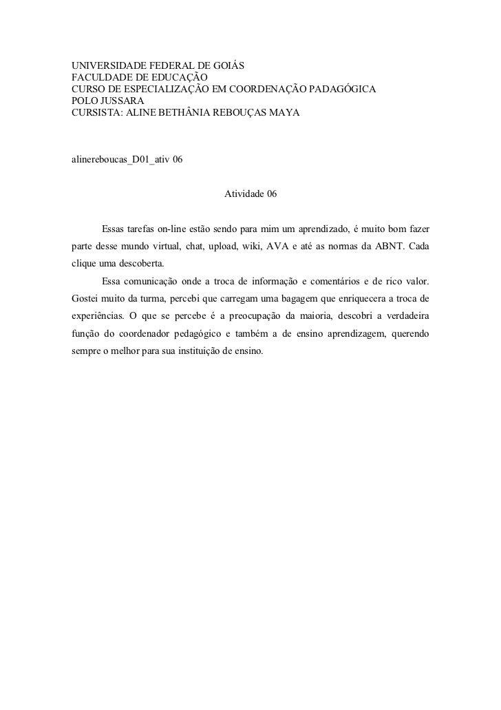 UNIVERSIDADE FEDERAL DE GOIÁSFACULDADE DE EDUCAÇÃOCURSO DE ESPECIALIZAÇÃO EM COORDENAÇÃO PADAGÓGICAPOLO JUSSARACURSISTA: A...