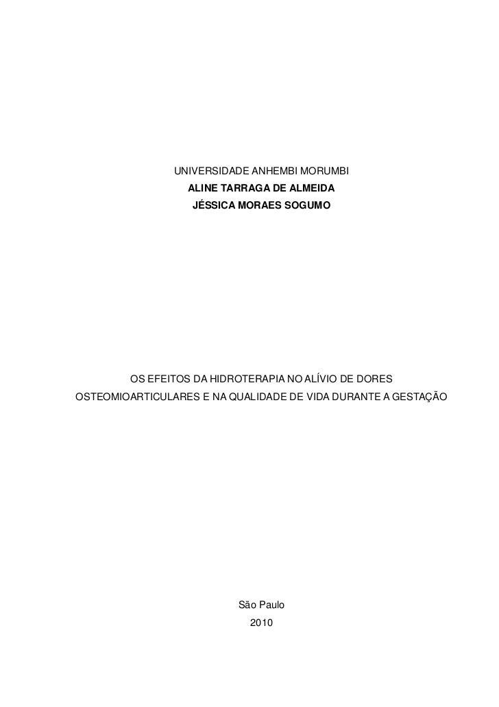UNIVERSIDADE ANHEMBI MORUMBI                  ALINE TARRAGA DE ALMEIDA                   JÉSSICA MORAES SOGUMO        OS E...