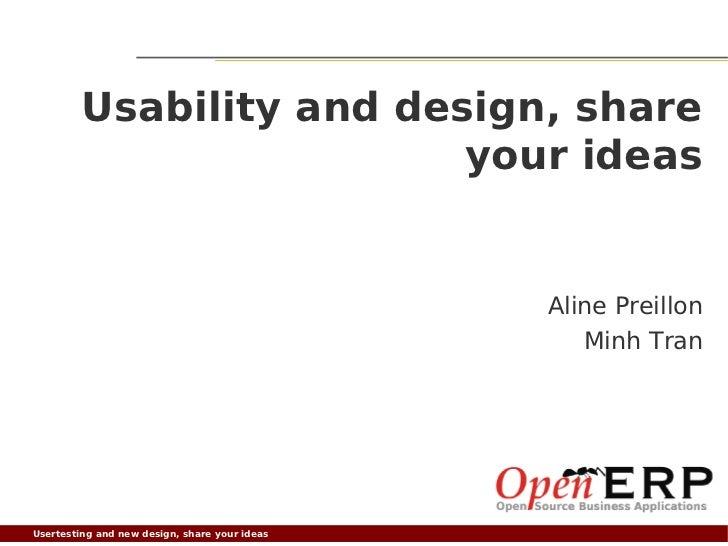 Usability and design, share                          your ideas                                                 Aline Prei...