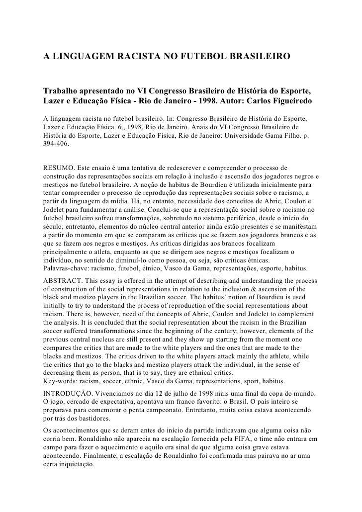 A LINGUAGEM RACISTA NO FUTEBOL BRASILEIRO   Trabalho apresentado no VI Congresso Brasileiro de História do Esporte, Lazer ...