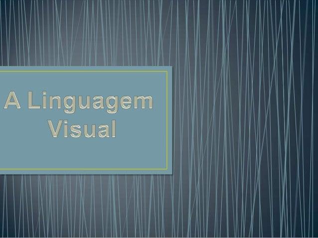 A criação de uma imagem para comunicar uma ideia pressupõe o uso de uma linguagem visual. Acredita-se que, assim como as p...