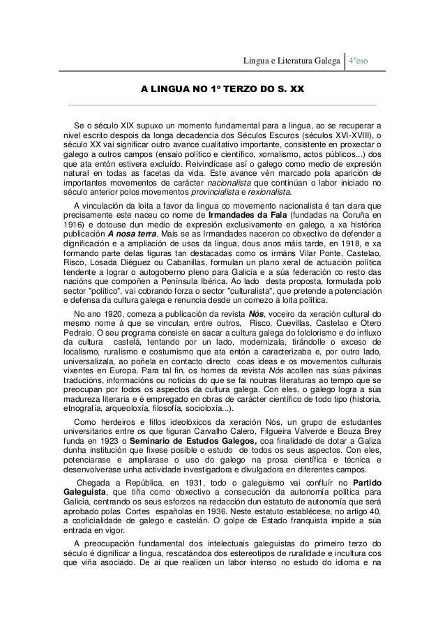 Lingua e Literatura Galega 4ºeso                     A LINGUA NO 1º TERZO DO S. XX   Se o século XIX supuxo un momento fun...