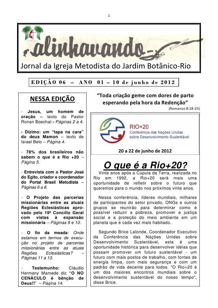 1JornaldaIgrejaMetodistadoJardimBotânico‐Rio     EDIÇÃO 06 – ANO 01 – 10 de junho de 2012                      ...