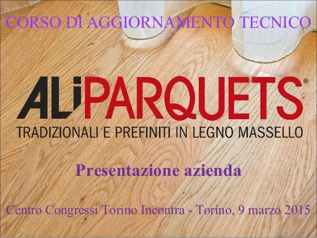 CORSO DI AGGIORNAMENTO TECNICO Presentazione azienda Centro Congressi Torino Incontra - Torino, 9 marzo 2015
