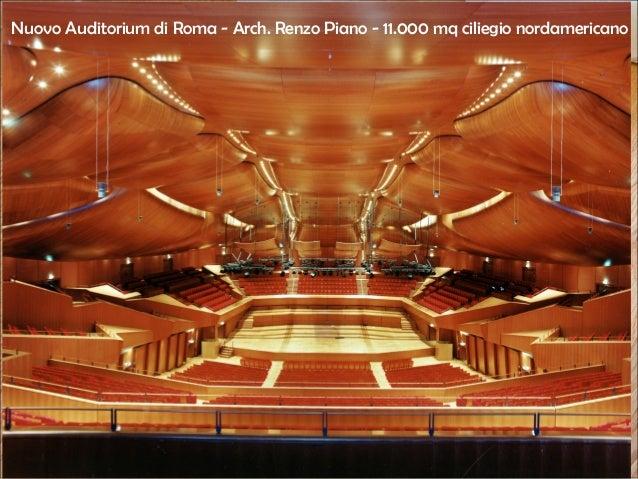 Nuovo Auditorium di Roma - Arch. Renzo Piano - 11.000 mq ciliegio nordamericano