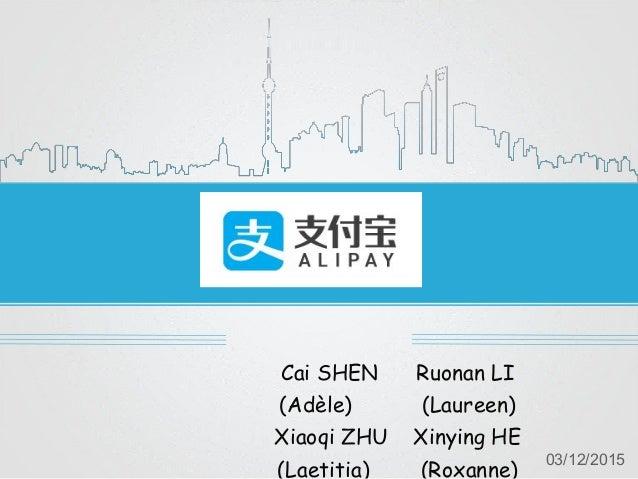 Cai SHEN Ruonan LI (Adèle) (Laureen) Xiaoqi ZHU Xinying HE (Laetitia) (Roxanne) 03/12/2015