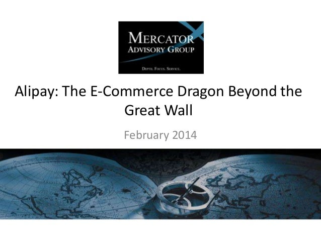 Alipay: The E-Commerce Dragon Beyond the Great Wall February 2014
