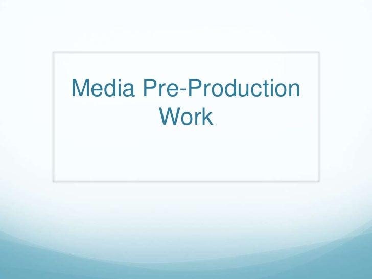 Media Pre-Production Work<br />