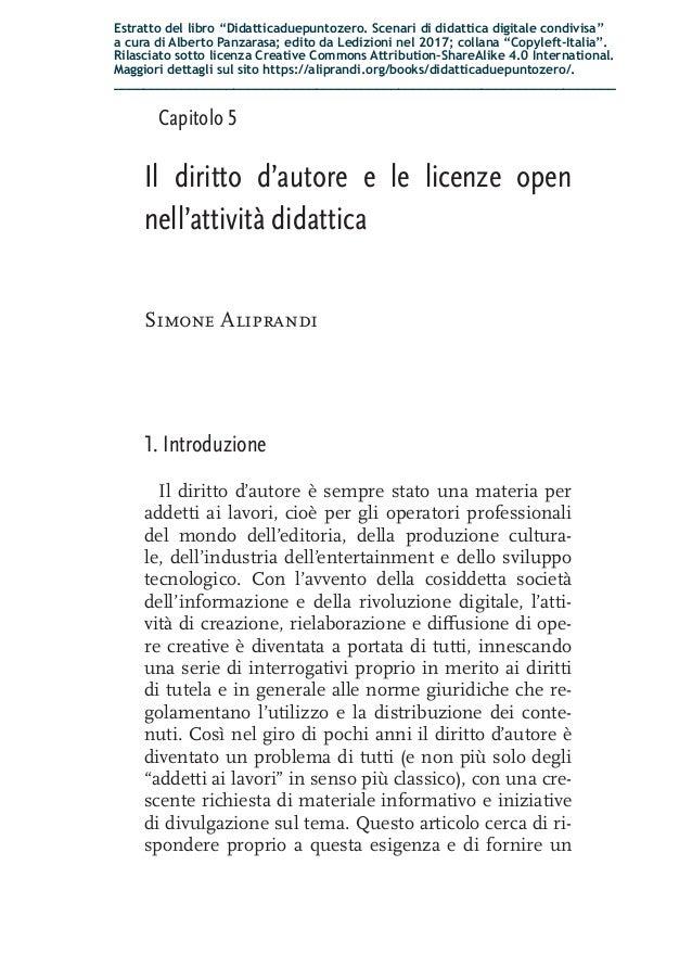 Capitolo 5 Il diritto d'autore e le licenze open nell'attività didattica Simone Aliprandi 1. Introduzione Il diritto d'aut...