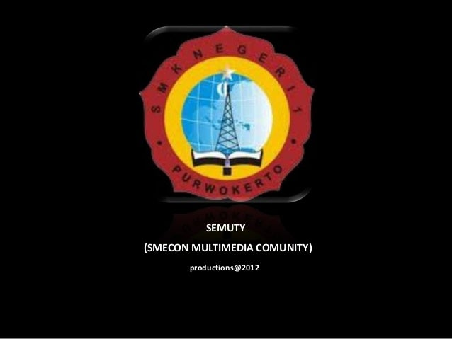(SMECON MULTIMEDIA COMUNITY) SEMUTY productions@2012