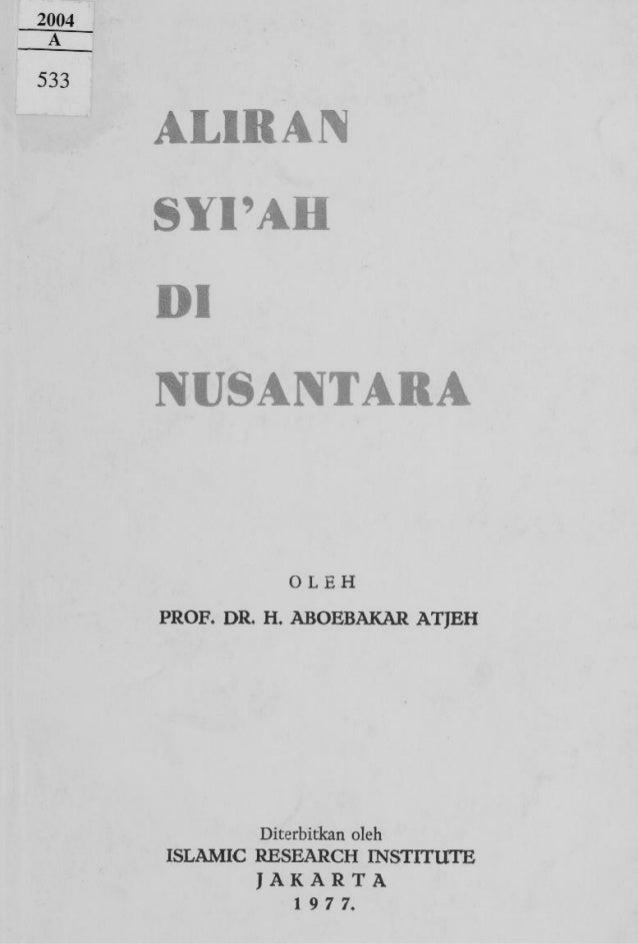 2004 A  533  AL1RAN SYI'AH Dl NUSANTARA  OLEH PROF. DR. H. ABOEBAKAR A T J E H  Diterbitkan oleh ISLAMIC RESEARCH INSTITUT...