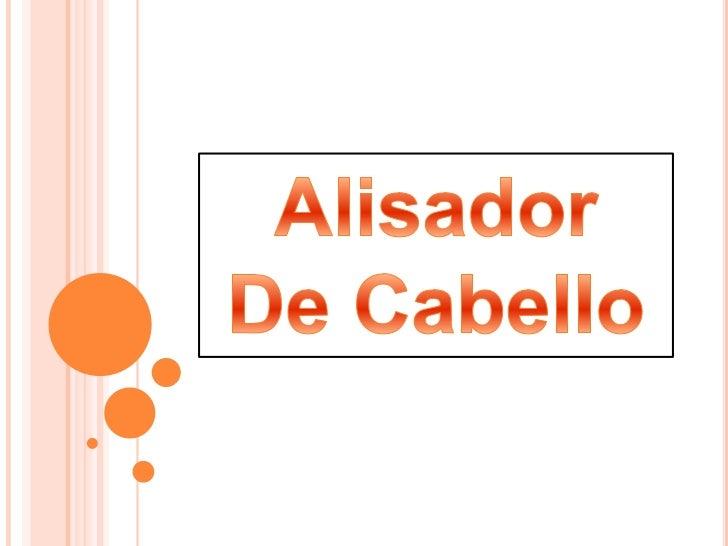 Alisador<br />De Cabello<br />