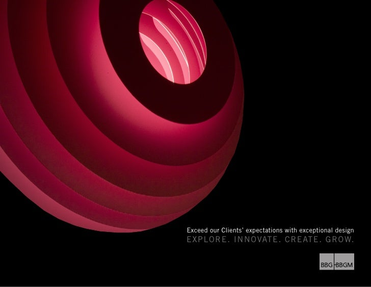 Exceed our Clients' expectations with exceptional designEXPLORE. INNOVATE. CREATE. GROW.