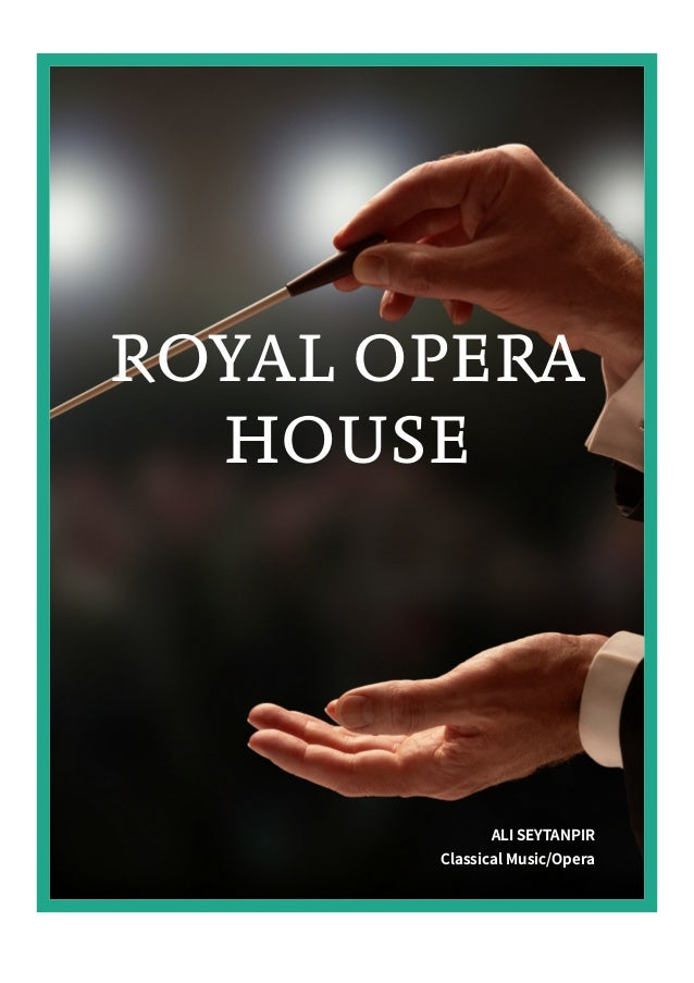 ROYAL OPERA HOUSE ALI SEYTANPIR Classical Music/Opera