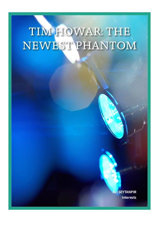 TIM HOWAR: THE NEWEST PHANTOM ALI SEYTANPIR Interests