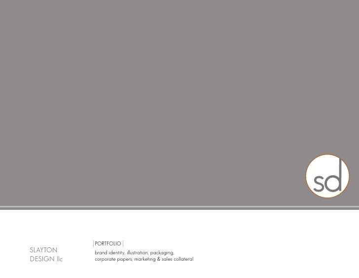 PORTFOLIO SLAYTON        brand identity, illustration, packaging, DESIGN llc EMBER SEARCH   corporate papers, marketing & ...