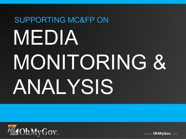 www.OhMyGov.comwww.OhMyGov.com SUPPORTING MC&FP ON MEDIA MONITORING & ANALYSIS