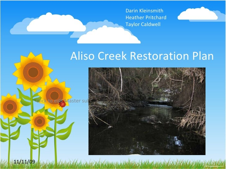 Aliso Creek Restoration Plan 11/11/09 Darin Kleinsmith   Heather Pritchard   Taylor Caldwell