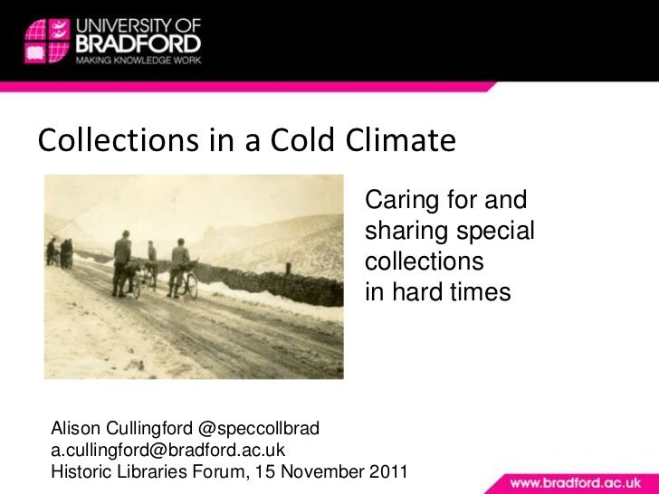 Collections in a Cold Climate                                    Caring for and                                    sharing...