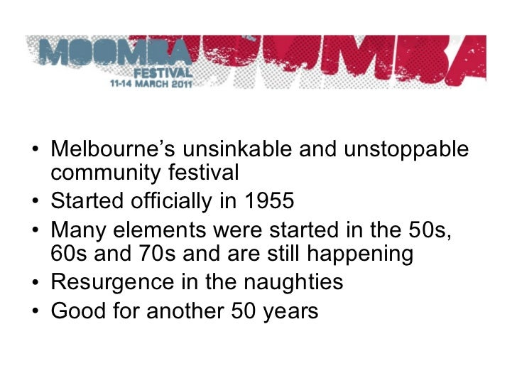 <ul><li>Melbourne's unsinkable and unstoppable community festival </li></ul><ul><li>Started officially in 1955 </li></ul><...