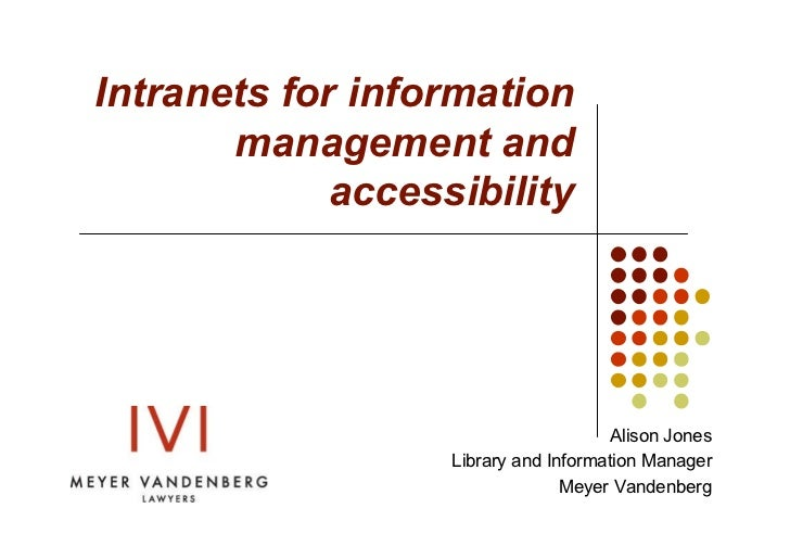 Intranets for information       management and             accessibility                                      Alison Jones...