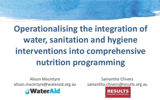 Operationalising the integration of water, sanitation and hygiene interventions into comprehensive nutrition programming A...