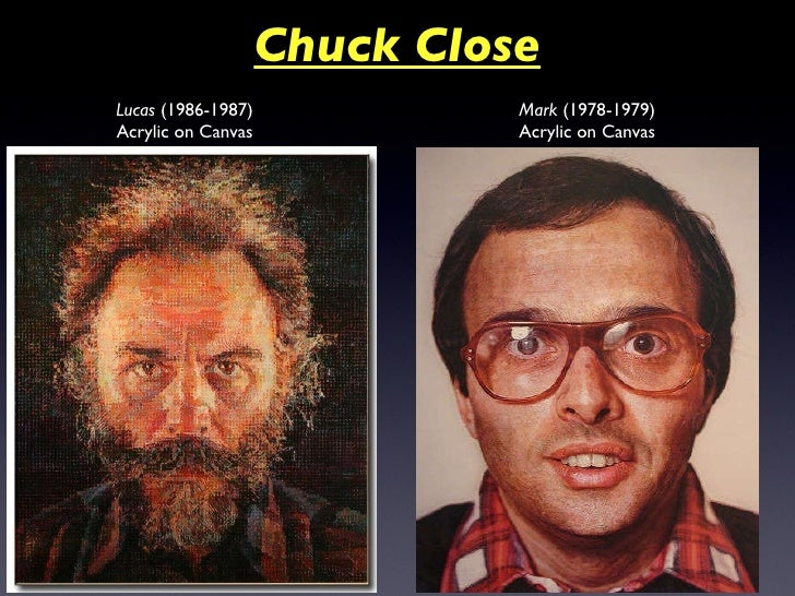 an introduction to the life and work of chuck close an american photorealist Photorealism has long been, is and will probably always remain something of a  but not the slightest trace of that all-american art movement photorealism - even  people's glittering eyeballs in the work of chuck close, women's torsos in  be described as the paradigmatic architectural feature of urban life in the early 70s.