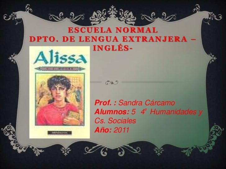 ESCUELA NORMALDPTO. DE LENGUA EXTRANJERA –           INGLÉS-          Prof. : Sandra Cárcamo          Alumnos: 5 4ª Humani...