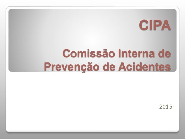 CIPA Comissão Interna de Prevenção de Acidentes 2015