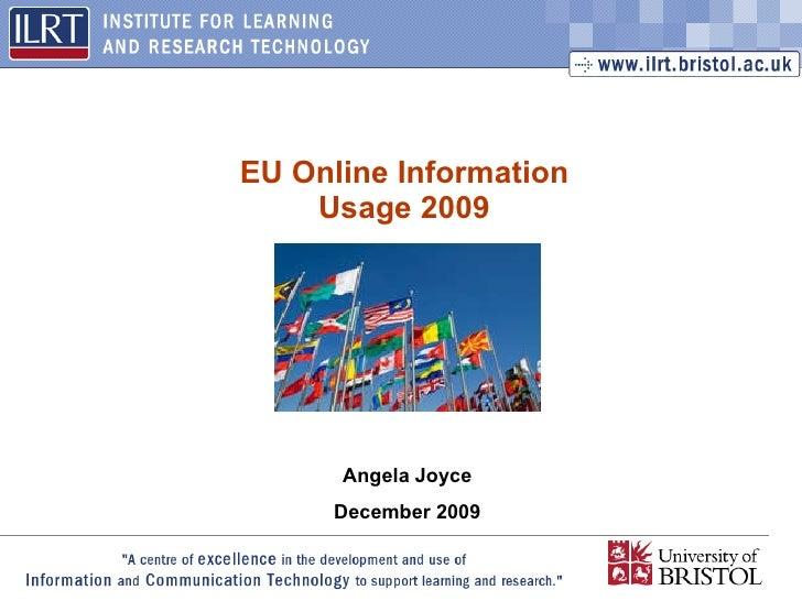 EU Online Information Usage 2009 Angela Joyce December 2009