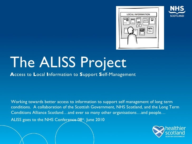 The ALISS Project A ccess to  L ocal  I nformation to  S upport  S elf-Management Working towards better access to informa...