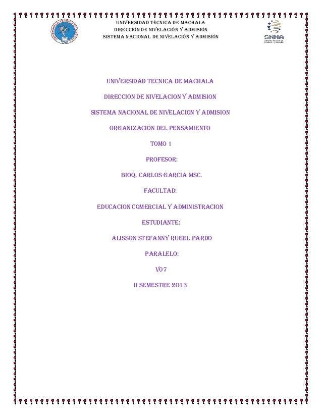 UNIVERSIDAD TÉCNICA DE MACHALA DIRECCIÓN DE NIVELACIÓN Y ADMISIÓN SISTEMA NACIONAL DE NIVELACIÓN Y ADMISIÓN  UNIVERSIDAD T...