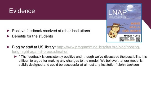 Evidence ► Positive feedback received at other institutions ► Benefits for the students ► Blog by staff at US library: htt...
