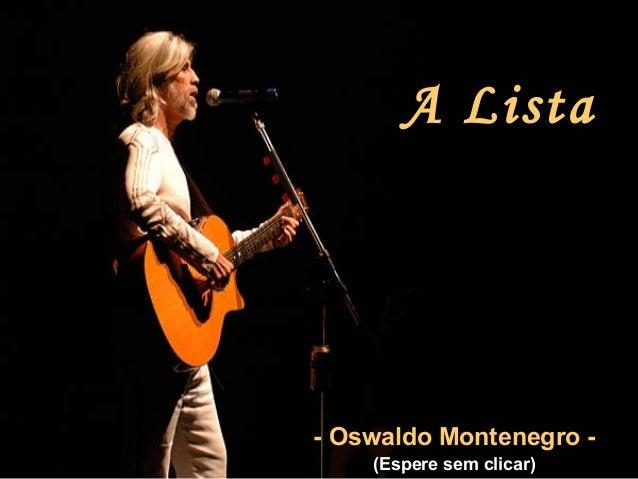 A Lista- Oswaldo Montenegro -    (Espere sem clicar)