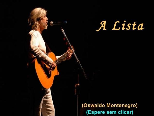 A Lista (Oswaldo Montenegro) (Espere sem clicar)